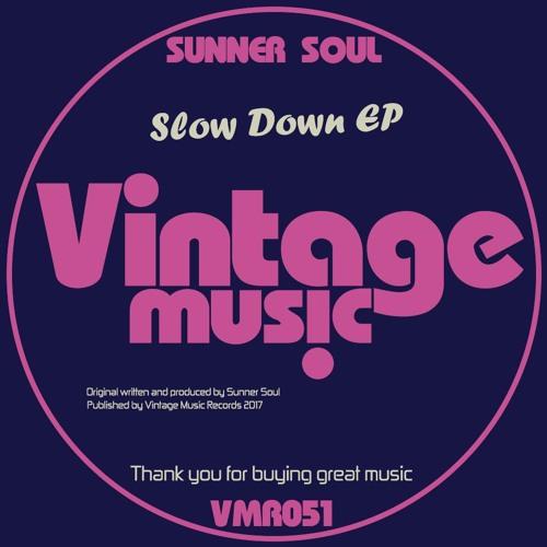 Sunner Soul pres. Slow Down EP [VMR051]