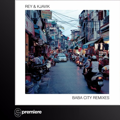 Premiere: Rey & Kjavik - Baba City (Of Norway Remix)(RKJVK)