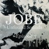 JOBE :: Unfound Sounds [Episode 3] mp3