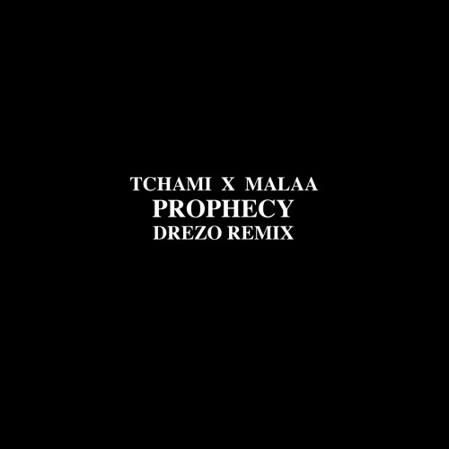 Tchami & Malaa - Prophecy (Drezo Remix)