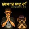 Where The Hood At (Hi Five x BigSammyZ Remix)