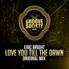 Eric Bright - Love You Till The Dawn (Extended Mix)
