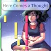 Download Here Comes A Thought - Piano Cover Mp3