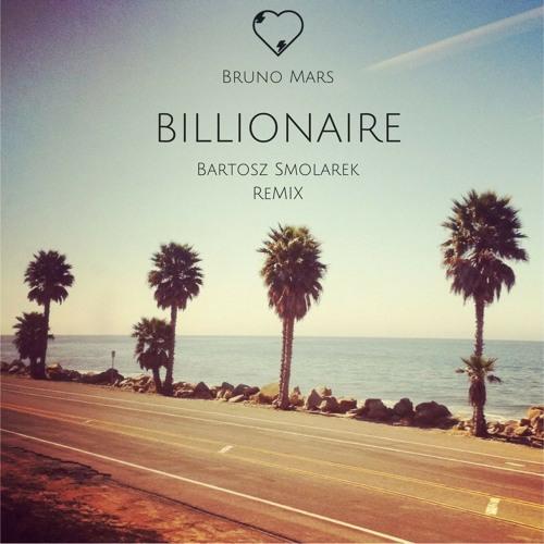 Bruno Mars - Billionaire (Bartosz Smolarek Remix)