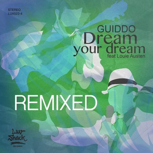 Guiddo feat. Louie Austen - Dream Your Dream (Remixes) | LUV022-4
