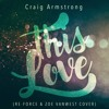 Craig Armstrong - This Love (Re-Force & Zoe VanWest Cover)
