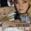 Lenay & Bebe Rexha - I Got To Tell Me (I GOT YOU MUSHUP) [Teaser]