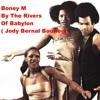 Boney M By The Rivers Of Babylon (Jody Bernal Bootleg)