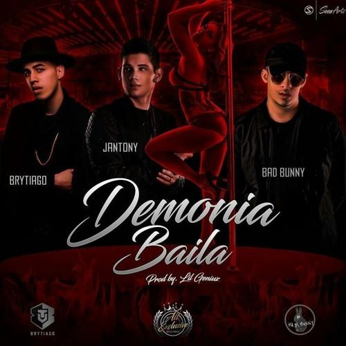 Bad Bunny - Demonia Baila Feat. Brytiago y Jantony