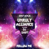 2017 SOCA  // #UNRULYALLIANCE //  DJ SHIFT