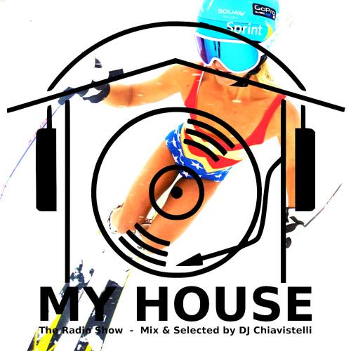 My House Radio Show #4 by DJ Chiavistelli