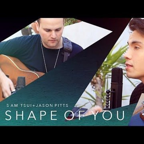 Shape Of You Ed Sheeran Sam Tsui Looping Cover Ft Jason Pitts By The Sam Tsui Free Download On Toneden