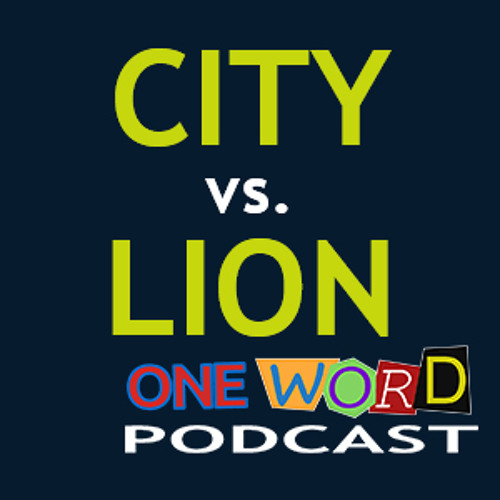 City vs. Lion with Alan - One Word Podcast