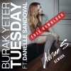 Burak Yeter - Tuesday ft. Danelle Sandoval (Adrian S Rework) FREE DL