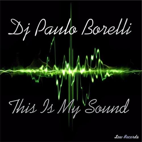 Dj Paulo Borelli - This Is My Sound (Radio Version)