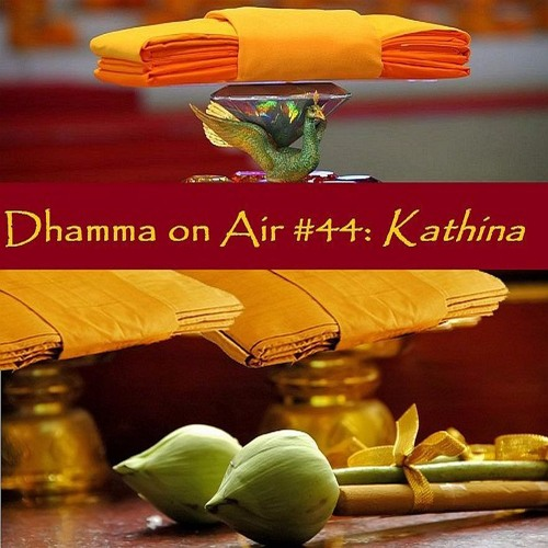 Dhamma on Air #44 Audio: Kathina Robe Offering