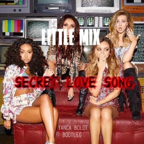 Little Mix - Secret Love Song Ft  Jason Derulo (Yanca Bolot Bootleg