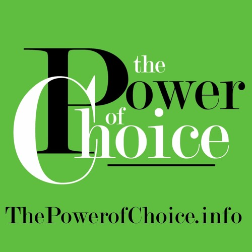 What is the Power of Choice?