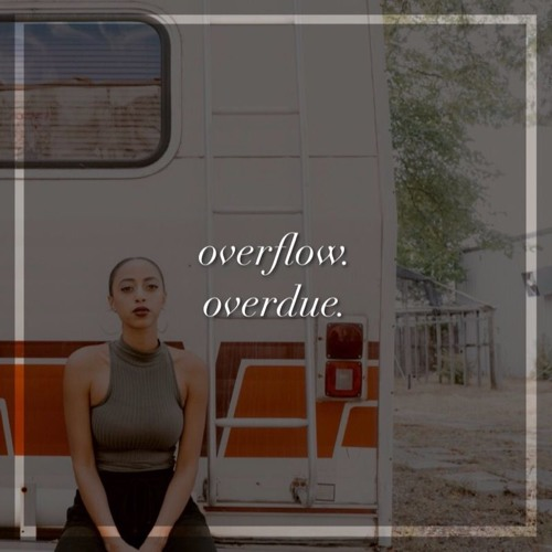 overflow. overdue.