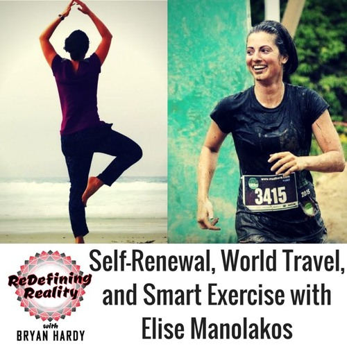 Self Renewal, World Travel, and Smart Exercise with Elise Manolakos (Live from Alternity) - Ep. 19