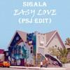 Sigala - Easy Love (PSJ Edit) *Free Download