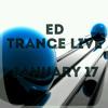 ED-trance live january-17