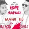 LA ROMPECORAZONES-OZUNA FT DY-(REMIX MANU DJ_2017)