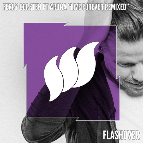 Ferry Corsten feat Aruna - Live Forever (Solid Stone Remix) [PREVIEW] [OUT NOW]