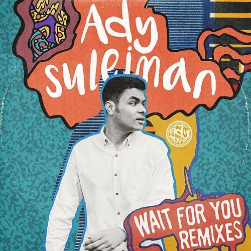 Ady Suleiman - Wait For You (LarryKoek Remix)