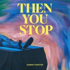 Then You Stop (Radio Edit)