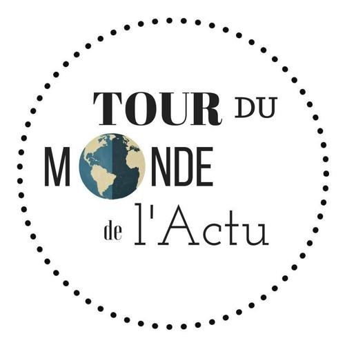Le Tour du Monde de l'Actu du 30 janvier 2017