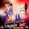 MegaMix III Uriel Lozano 2017 (((Cuello Dj)))