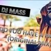 Dj MASS -  Do You Have A Party (Original Mix)+ DOWNLOAD