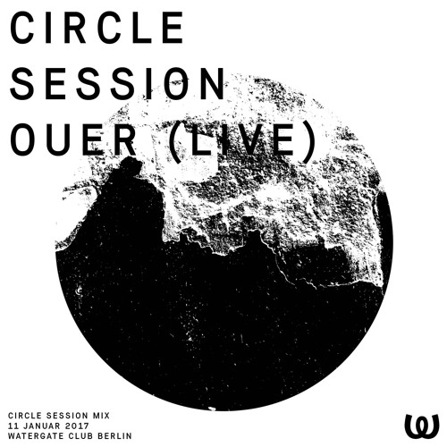 OUER - LIVE @ Circle Session (Watergate Berlin 2017)