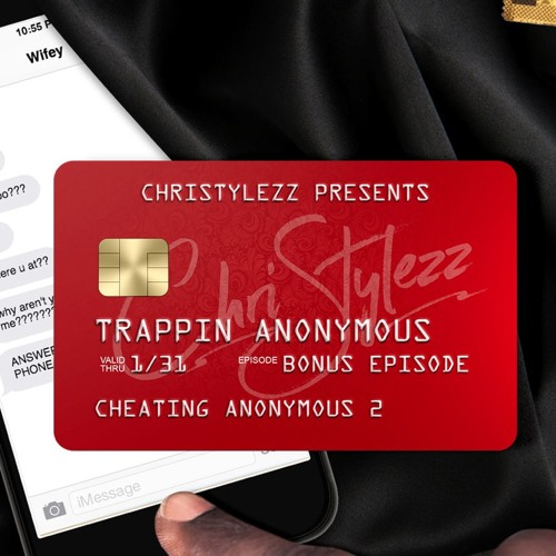 Trappin Anonymous (Cheating anonymous) Part 2 by Trappin Anonymous