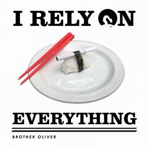 Brother Oliver - I Rely On Everything