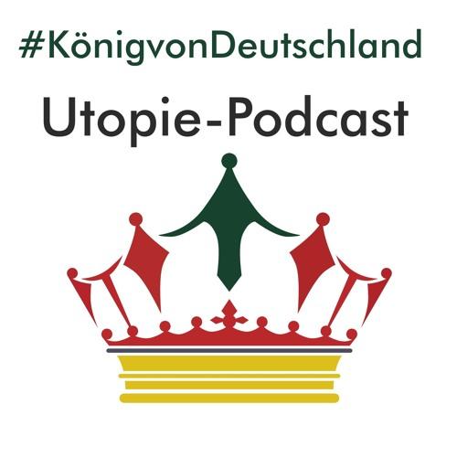 Brauchen wir eine utopische Wissenschaft? #KönigvonDeutschland Utopie-Podcast Folge 02