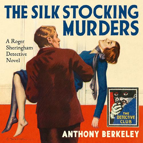 The Silk Stocking Murders, By Anthony Berkeley, Read by Mike Grady