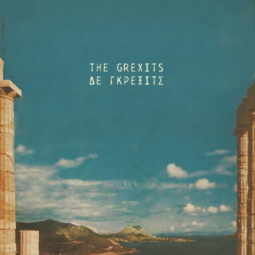 The Grexits - Agonia