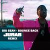 Big Sean - Bounce Back (JURAB REMIX)