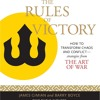 """Rules Of Victory, strategies from """"The Art of War"""" with James Gimian and Barry Boyce"""