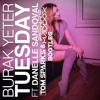 Burak Yeter - Tuesday feat. Danelle Sandoval (Tom Sparks & Pierre Maddox Bootleg...