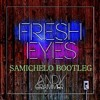Andy Grammer - Fresh Eyes (Samichelo Bootleg)