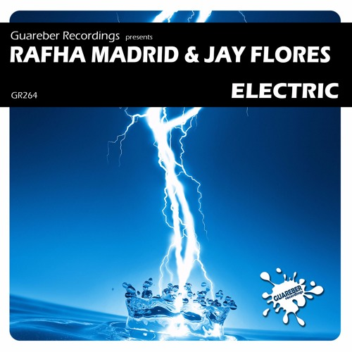 GR264 - Rafha Madrid & Jay Flores - Electric (Original Mix)Release Date: 10 March 2017