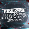 Stardust - Music Sounds Better With You (Est 1987 Remix)