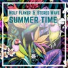 Wolf Player & Stereo Wave - Summer Time [FREE DOWNLOAD]