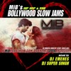 MiB's BOLLYWOOD SLOWJAMS - Valentines 2016 (Vol 2)