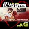 MiB's BOLLYWOOD SLOWJAMS - Valentines 2016 (Vol 2)
