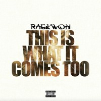 Raekwon - This Is What It Comes To