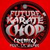 Future - Karate Chop (Yawzin Remix)FREE  DOWNLOAD